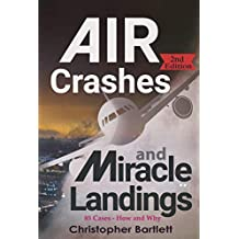Air Crashes and Miracle Landings: 85 CASES - How and Why