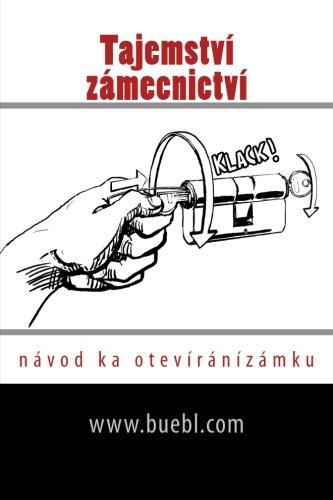 Tajemství zámecnictví: návod ka otevíránízámku (Czech Edition)