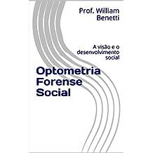 Optometria Forense Social: A visão e o desenvolvimento social (Portuguese Edition)