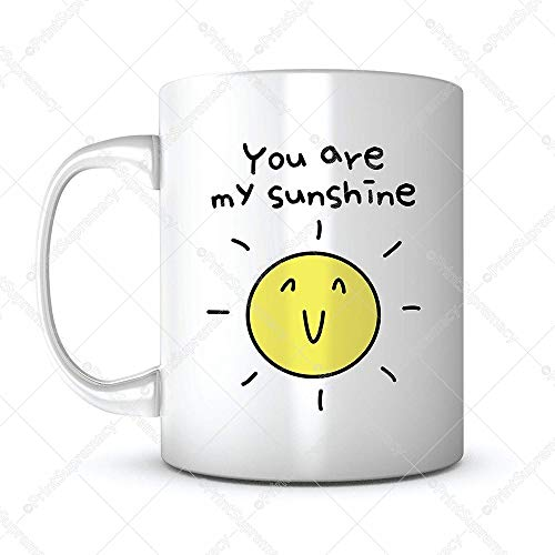 You Are My Sunshine-Gift Mug Ideas Coffee Mug Quotes Sayings for Valentines Day/Mother's Day/Father's Day/Birthday Gift/Friends/Coworker/Men/Girlfriend/Boyfriend/Ceramic 11OZ Personalized Tea Mug (1)
