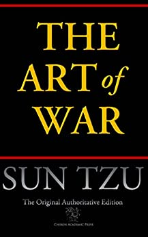 The Art of War (Chiron Academic Press - The Original Authoritative Edition) by [Sun Tzu]