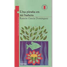 Una Pirana En Mi Banera (Torre de Papel) (Spanish Edition) Apr 01, 2001