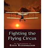 img - for [(Fighting the Flying Circus )] [Author: Eddie Rickenbacker] [Jan-2011] book / textbook / text book