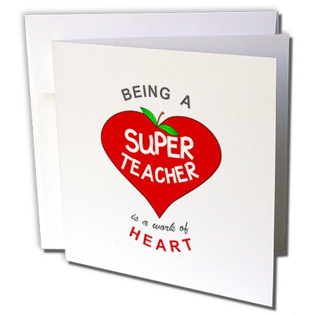 3dRose Greeting Cards, 6 x 6 Inches, Pack of 6, Being a Super Teacher Is a Work of Heart Quote (gc_183887_1)