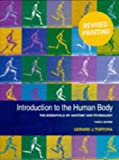 Introduction to the Human Body : The Essentials of Anatomy and Physiology, Tortora, Gerard J., 067398222X