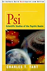 Psi: Scientific Studies of the Psychic Realm Paperback