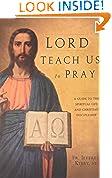 Lord Teach Us To Pray