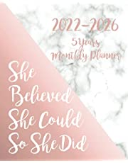 She Believed She Could So She Did 2022-2026 5 Years Monthly Planner: Five Year Monthly Planner with Goals, US Holidays & Inspirational Quotes - Pretty Marble & Rose Gold Cover - Cute Gift For Women