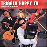 Trigger Happy TV: Soundtrack To The Series