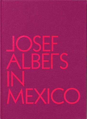 (Josef Albers in Mexico)