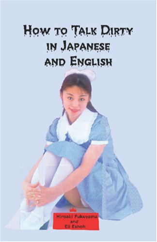 Download How to Talk Dirty in Japanese and English: A Bilingual Book pdf