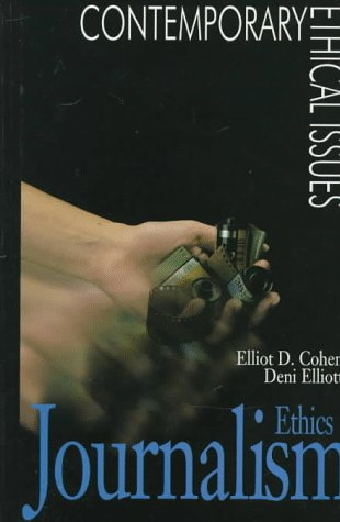 Journalism Ethics: A Reference Handbook (Contemporary Ethical Issues)