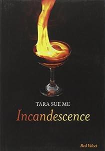 Incandescence  par Sue Me