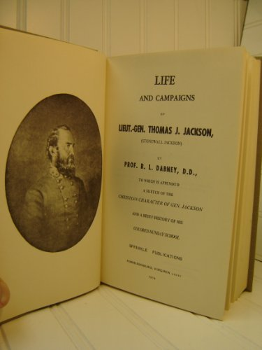 Life and Campaigns of Lieutenant General Thomas J. Stonewall Jackson