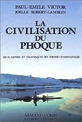 La civilisation du phoque : Jeux, gestes et techniques des eskimos d'Ammassalik