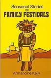 Seasonal Stories for Family Festivals, Armandine Kelly, 0893900966