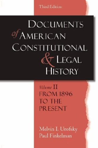 Documents of American Constitutional And Legal History, Vol. 2 From 1896 To the Present