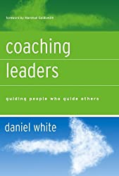 Coaching Leaders: Guiding People Who Guide Others