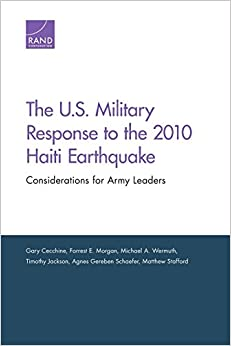 The U.S. Military Response to the 2010 Haiti Earthquake: Considerations for Army Leaders