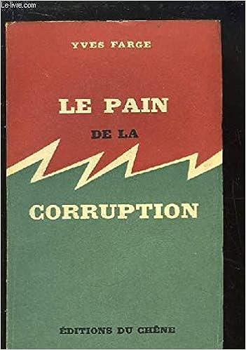 Broche Le Pain De La Corruption Yves Farge Amazon Com Books