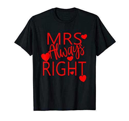 Wife Valentines Gift From Husband Mrs Always Right TShirt