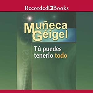 Tú puedes tenerlo todo [You Can Have It All (Texto Completo)] Audiobook
