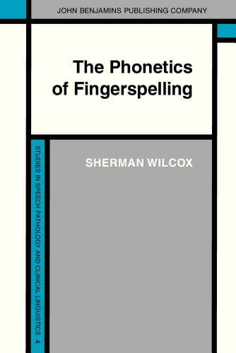 The Phonetics of Fingerspelling (Studies in Speech Pathology and Clinical Linguistics)