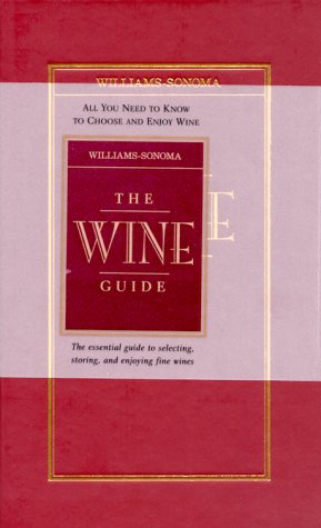 (The Wine Guide (Williams-Sonoma Guides))