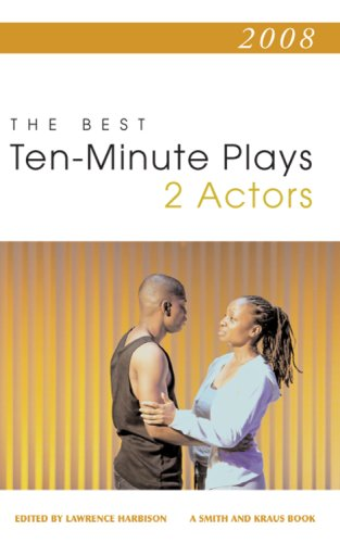 2008: The Best Ten-Minute Plays for 2 Actors (Contemporary Playwright Series)