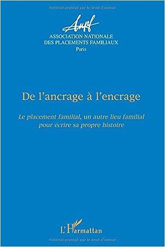 En ligne De l'ancrage à l'encrage... : Le placement familial, un autre lieu familial pour écrire sa propre histoire epub, pdf