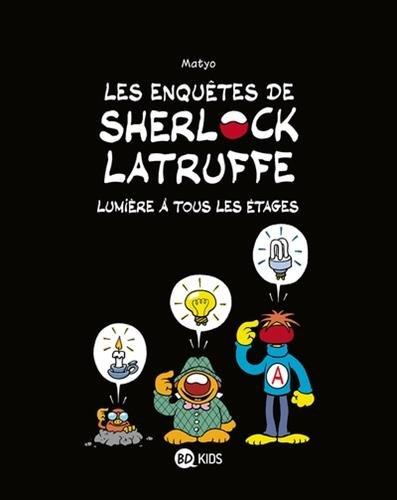 Les enquêtes de Sherlock Latruffe (2) : Lumière à tous les étages