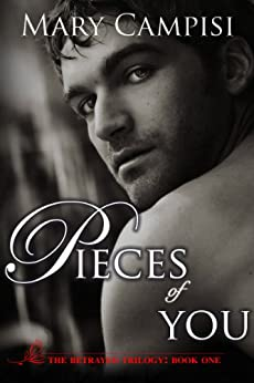 Pieces of You: The Betrayed Trilogy, Book 1 by [Campisi, Mary]