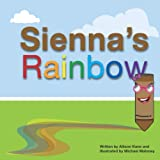 Sienna's Rainbow: A Children's Book About Diversity, Respect, Inclusion, and Kindness
