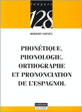 Lire Phonétique, phonologie, orthographe et prononciation de l'espagnol pdf epub
