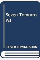 Seven Tomorrows Paperback