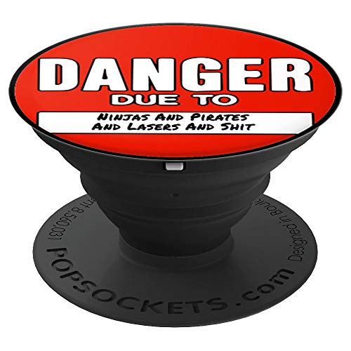 Danger Due To Ninjas And Pirates And Lasers And Shit Sign PopSockets Grip and Stand for Phones and Tablets (Danger Ninjas And Pirates And Lasers Sign)