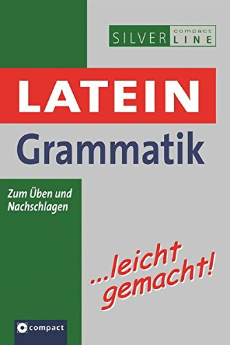 Latein Grammatik ...leicht gemacht: Lern- & Übungsgrammatik