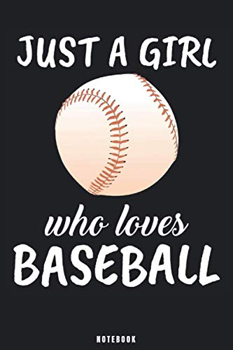 Just A Girl Who Loves Baseball: Baseball Notebook Journal - Blank Wide Ruled Paper - Funny Sports Baseball Accessories - Baseball Player Gifts for Women, Girls and Kids