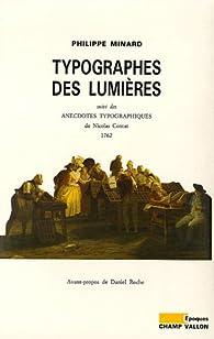 Typographes des Lumières : Suivi des Anecdotes typographiques de Nicolas Contat par Philippe Minard