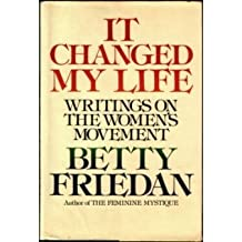 It Changed My Life: Writings on the Women's Movement