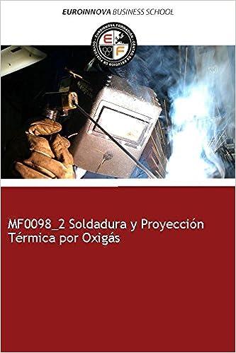 Libro de MF0098_2 Soldadura y Proyección Térmica por Oxigás: Amazon ...