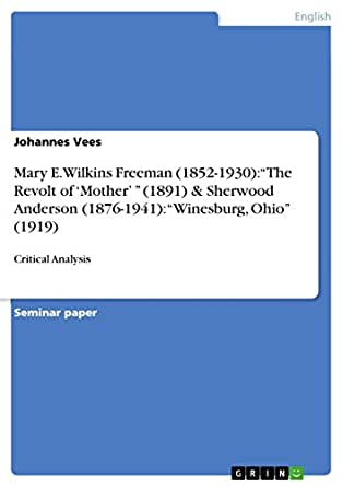 an analysis of the book the revolt of mother by mary eleanor wilkins freeman The wife of man: an existential approach to modern feminism in literature, expressionism is often considered a revolt against realism and naturalism, seeking to achieve a psychological or.