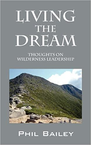Book Living the Dream: Thoughts on Wilderness Leadership by Phil Bailey (2010-10-27)
