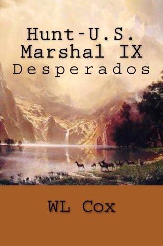 Read Online Hunt-U.S. Marshal IX: Desperados (Volume 9) ebook