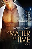 A Matter of Time: Vol. 1 by  Mary Calmes in stock, buy online here