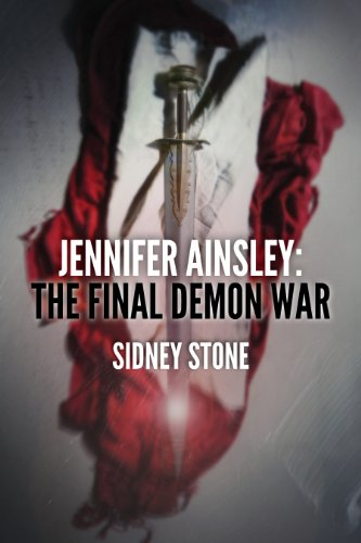 Book: Jennifer Ainsley - The Final Demon War by Sidney Stone
