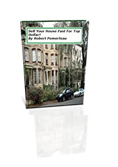 Sell your house for top dollar ebook robert for How to sell your house for top dollar