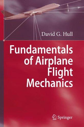 Fundamentals of Airplane Flight Mechanics by David G Hull