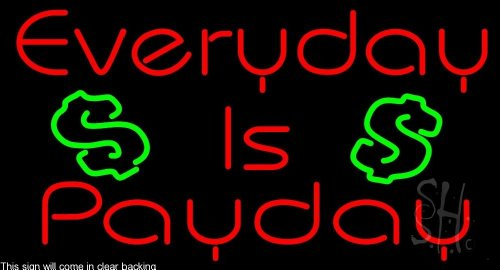 Everyday Is Payday Dollar Logo Clear Backing Neon Sign 20'' Tall x 37'' Wide by The Sign Store