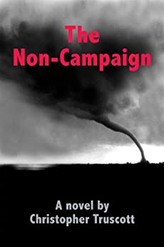 The Non-Campaign (The Perpetual Campaign; Book 4) by [Truscott, Christopher]